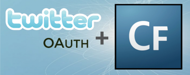Integrating Twitter and OAuth with ColdFusion